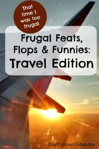 Frugal Feats, Flops, and Funnies– Travel Edition