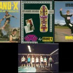 Brand – X  Skate Wear Products – 1986