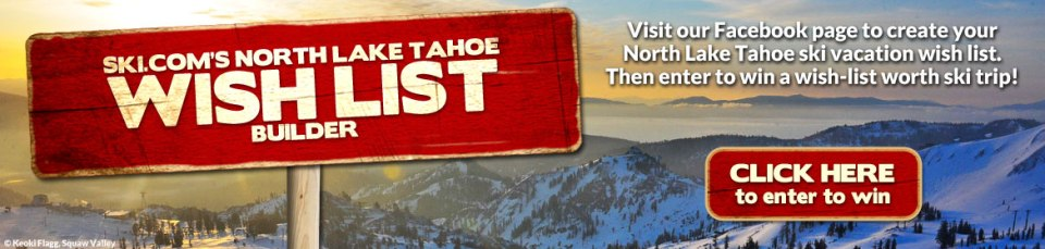 Enter to win a North Lake Tahoe ski trip