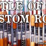 Battle of the Custom Rods!
