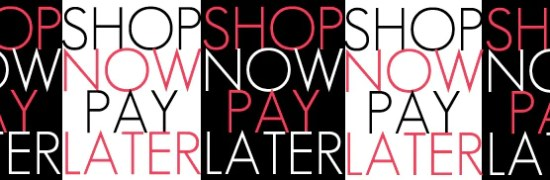 SHOP NOW PAY LATER