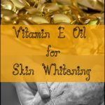 vitamin e oil for skin lightening