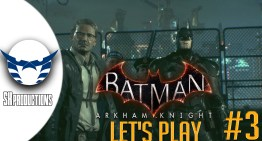 اول ساعات Gameplay من Batman Arkham Knight – الجزء التالت