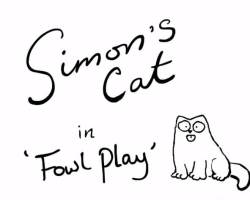 Simon's Cat in 'Fowl Play'