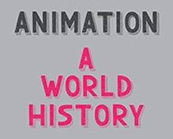 Review – Animation: A World History Volume One: Foundations-Golden Age