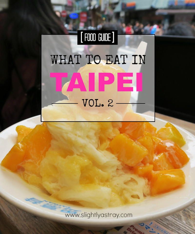 what to eat in Taipei vol 2