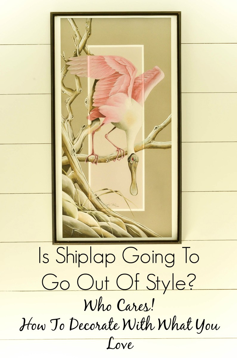 Shiplap's In The Houze! How To Decorate With What You Love