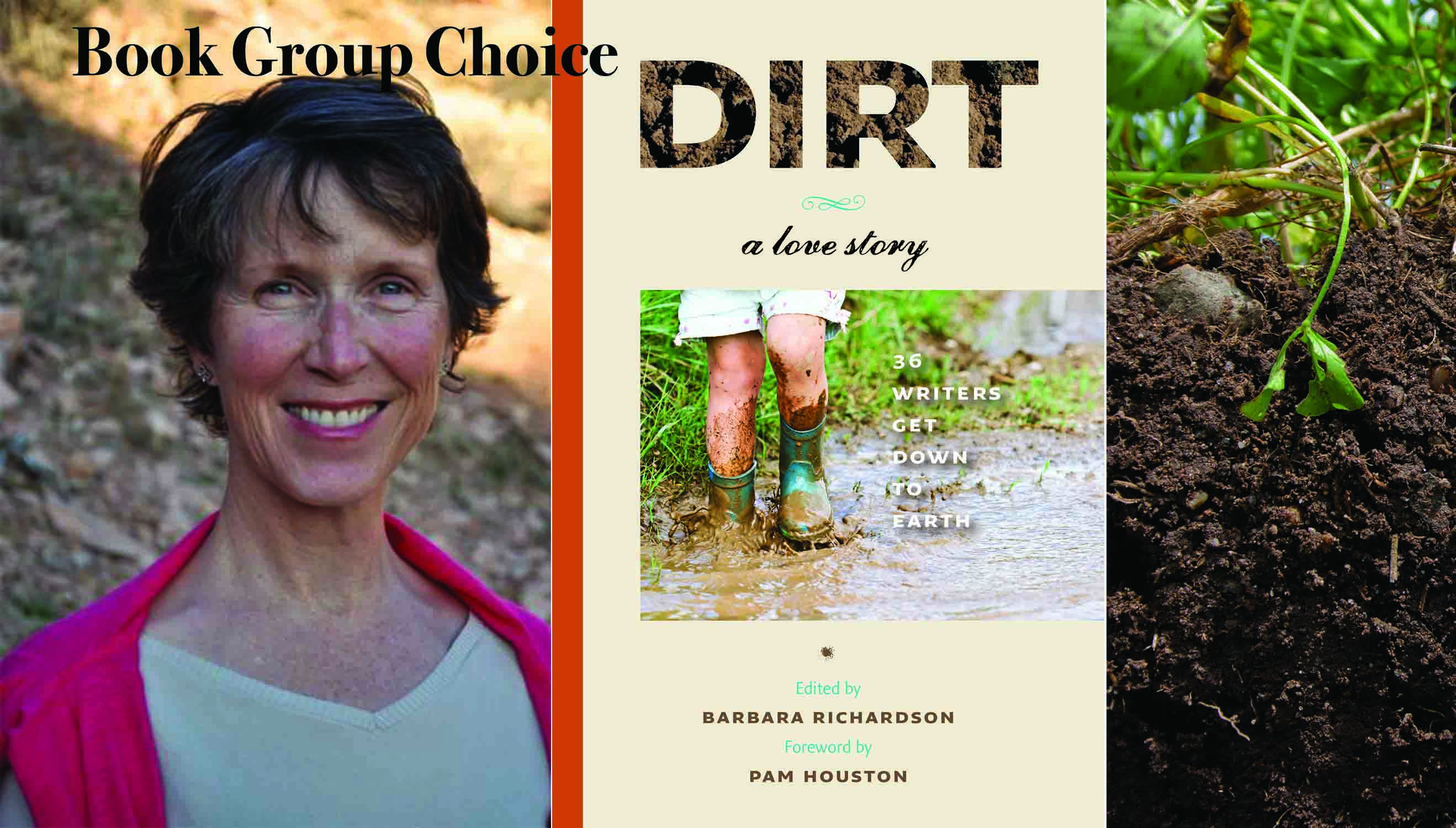 Dirt, A love Story, edited by Barbara Richardson. Selection for the March 3rd session of the Slow Food Russian River Book Group meeting