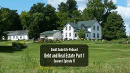 Real Estate; Debt; Dave Ramsey; Paying off Debt; Homestead; Goals; Vision; Sustainable Life; Jack Spirko; Rural Living; Rural Life; Property; Podcast