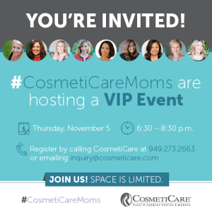 #CosmetiCareMoms VIP Event – You're invited!