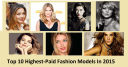 Top 10 Highest-Paid Fashion Models In 2015