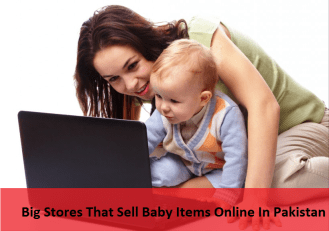 Big Stores That Sell Baby Items Online In Pakistan