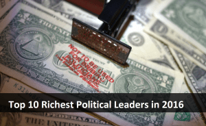 Top 10 Richest Political Leaders in 2016