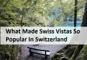 What Made Swiss Vistas So Popular In Switzerland