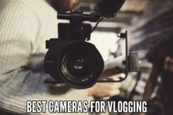Best cameras for vloggi