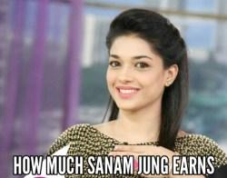 Sanam jung earnings