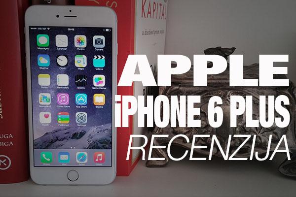 Recenzija: Apple iPhone 6 Plus