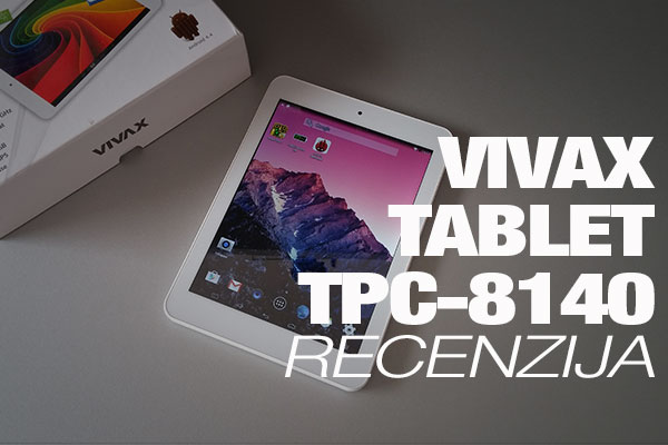 Recenzija: Vivax Tablet TPC-8140
