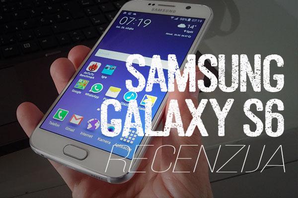 Recenzija: Samsung Galaxy S6