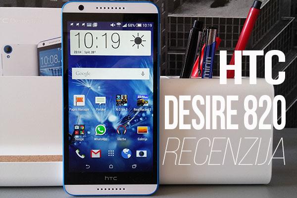 Recenzija: HTC Desire 820