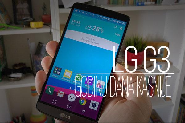 LG G3 godinu dana kasnije