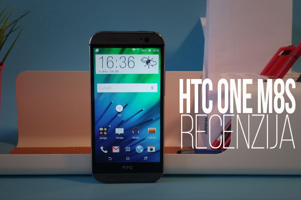 HTC One M8S – Recenzija