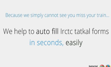 We help to autofill Irctc tatkal forms in seconds