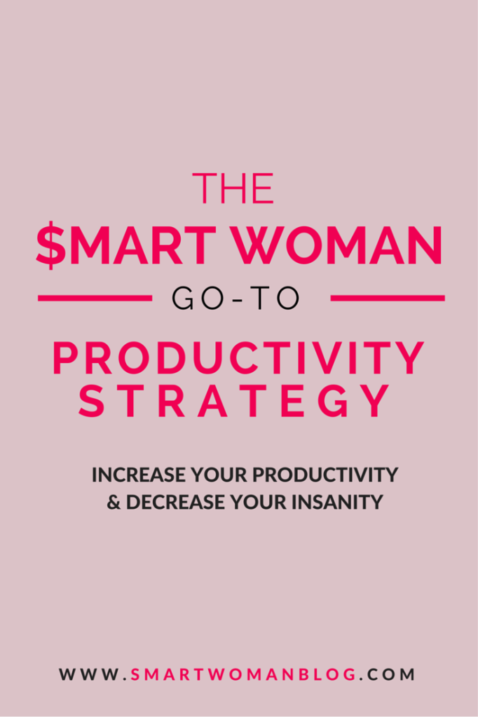 The $mart Woman Go-To Productivity Strategy