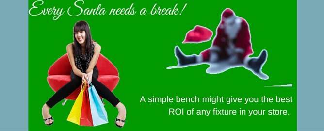 Every Santa Needs a Break! Put a Bench in Your Store