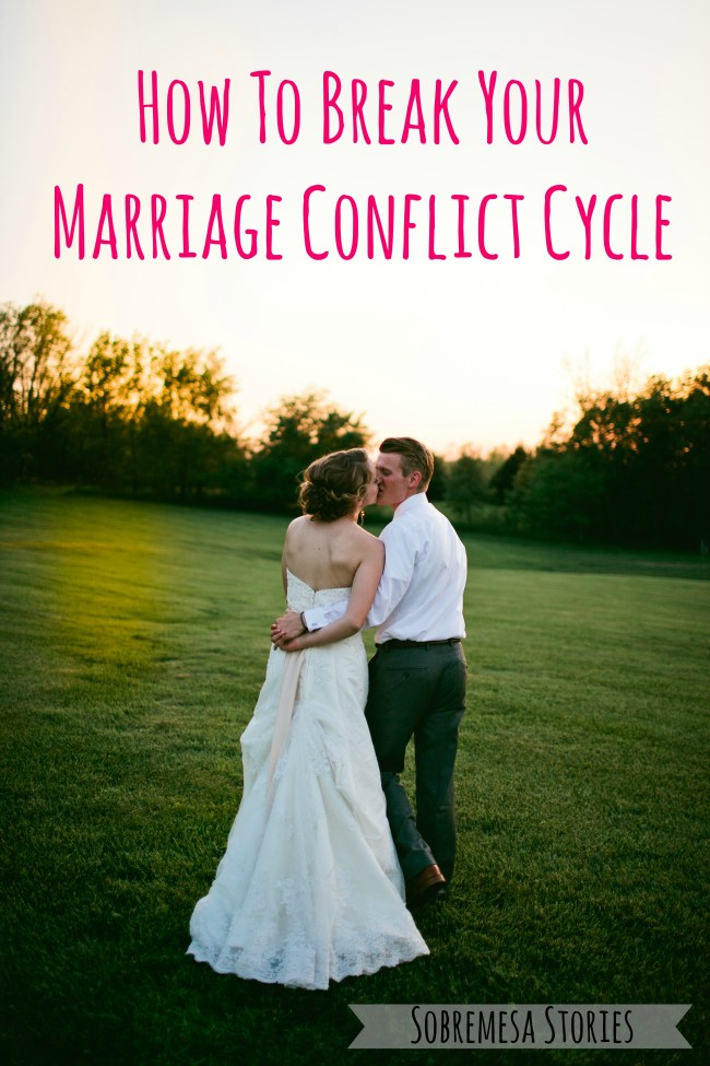 How To Break Your Marriage Conflict Cycle Title