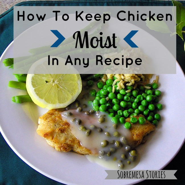 How To Keep Chicken Moist In Any Recipe