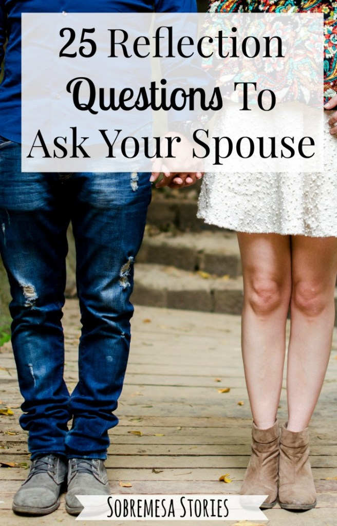 These are 25 great reflection questions to ask your spouse at the end of the year!