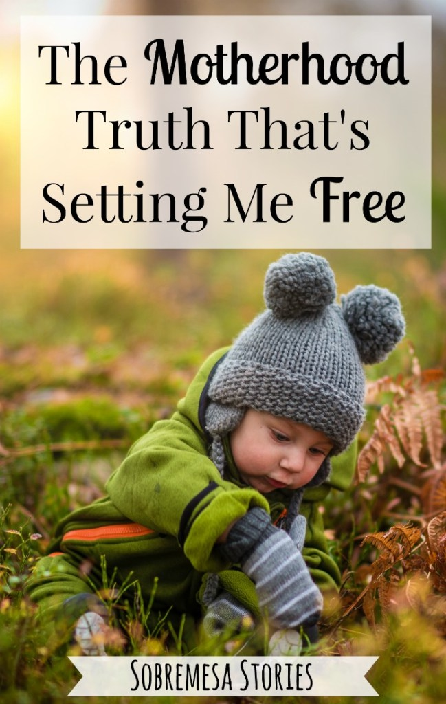 The Motherhood Truth To Set You Free From Control