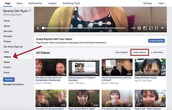 On your Facebook business page, click on Videos and then Video Library to view all of your videos.