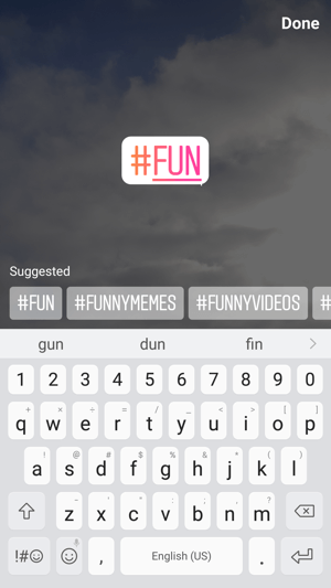 The hashtag sticker will change to your text as you type and offer recommended hashtags to use.