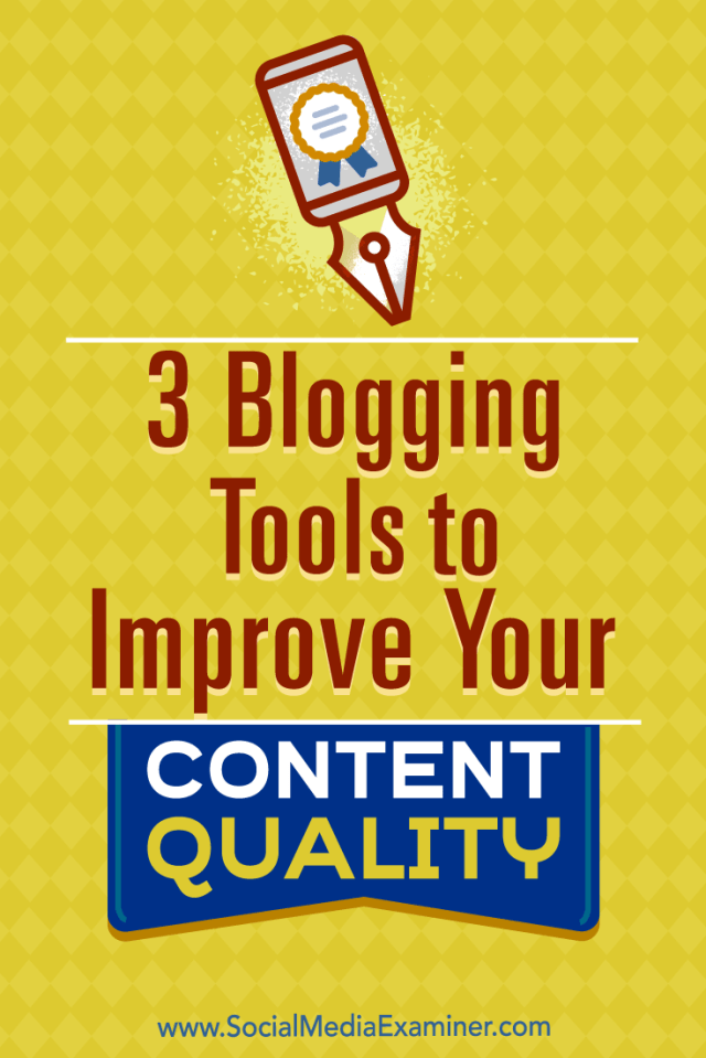 3 Blogging Tools to Improve Your Content Quality by Eric Sachs on Social Media Examiner