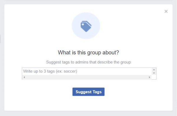 A pop-up found in Facebook Groups asks members to suggest tags that describe the group.