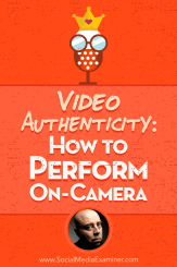 Video Authenticity: How to Perform On-Camera featuring insights from David H Lawrence XVII on the Social Media Marketing Podcast.