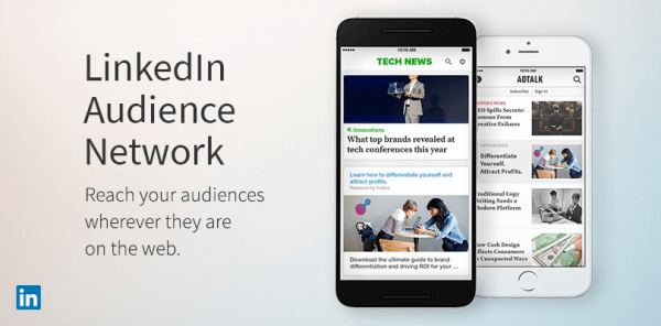 LinkedIn expands new LinkedIn Audience Network.