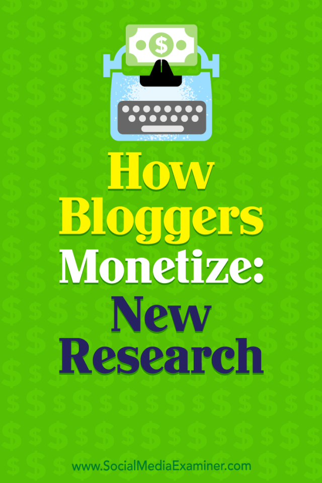How Bloggers Monetize: New Research by Michelle Krasniak on Social Media Examiner.