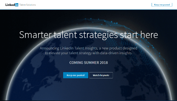 LinkedInTalent Insights will giverecruiters direct access to rich data on talent pools and companies and empowers them to manage talent more strategically.