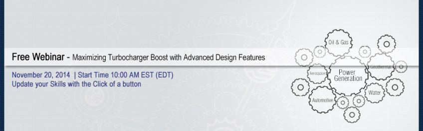 Free Webinar - Maximizing Turbocharger Boost with Advanced Design Features