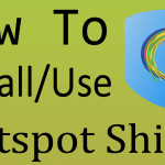 How To Use Hotspot Shield VPN To Unblock Websites/Alter IP Address/Watch Content On Hulu/Netflix