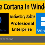 How To Disable Cortana In Windows 10 Anniversary Update (Professional / Enterprise)