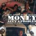 Shmoney Ain't A Problem