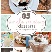 85 Single Serving #Dessert #Recipes for those times when you only need enough sweet for just you! At www.somethingswanky.com
