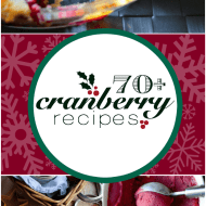 70+ festive and delicious cranberry treat recipes!