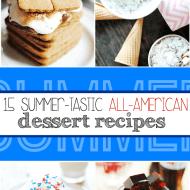 15 Summer-tastic All-American Dessert Recipes