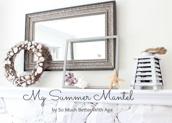 My summer mantel www.somuchbetterwithage.com