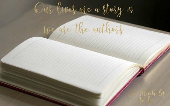 Our lives are like a book & we are the authors